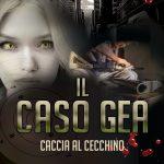 Pubblicato Il caso GEA, caccia al cecchino – Una nuova indagine del commissario Ravelli